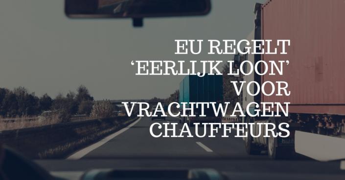 EU regelt eerlijk loon voor vrachtwagen chauffeurs