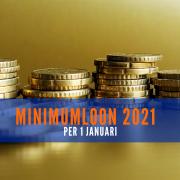 Minimumloon per 1 januari 2021
