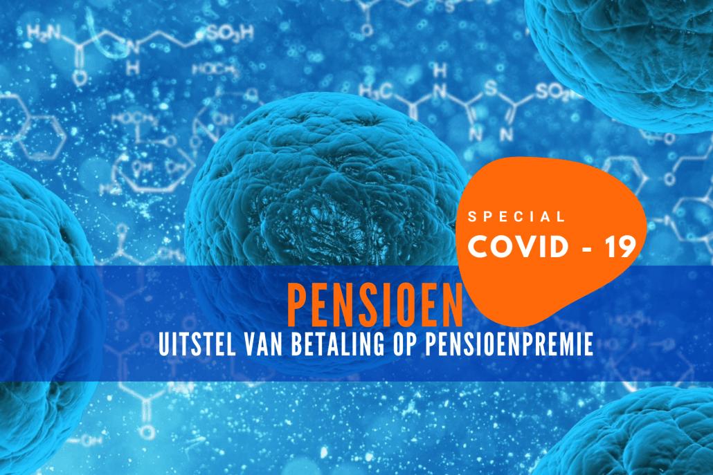 Covid-19 en pensioenpremie: diverse fondsen bieden uitstelregelingen
