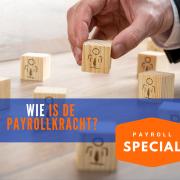 Payroll special - 1 wie is de payrollkracht
